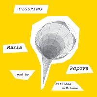 Figuring - Maria Popova