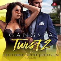 "Gangsta Twist 2 - Clifford ""Spud"" Johnson"