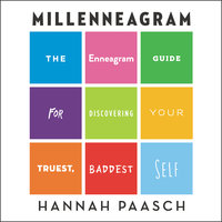 Millenneagram: The Enneagram Guide for Discovering Your Truest, Baddest Self - Hannah Paasch