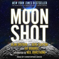 Moon Shot: The Inside Story of America's Apollo Moon Landings - Alan Shepard, Deke Slayton