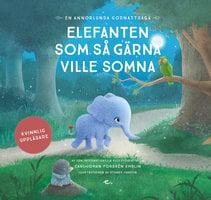 Elefanten som så gärna ville somna : en annorlunda godnattsaga - Carl-Johan Forssén Ehrlin