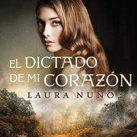 El dictado de mi corazon - Laura Nuño