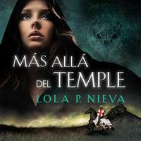 Más allá del temple - Lola P. Nieva