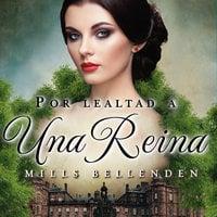 Por lealtad a una reina - Mills Bellenden