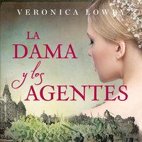 La dama y los agentes - Veronica Lowry