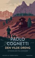 Den vilde dreng - Paolo Cognetti