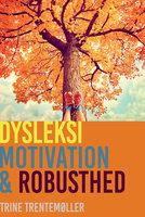 Dysleksi, motivation og robusthed - Trine Trentemøller