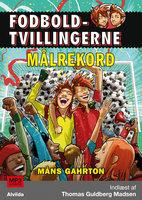 Fodboldtvillingerne: Målrekord (4) - Måns Gahrton