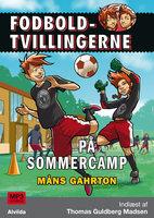 Fodboldtvillingerne: På sommercamp (3) - Måns Gahrton