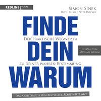 Finde dein Warum: Der praktische Wegweiser zu deiner wahren Bestimmung - Simon Sinek, Peter Docker, David Meat