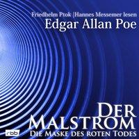 Der Malstrom / Die Maske des roten Todes - Edgar Allan Poe