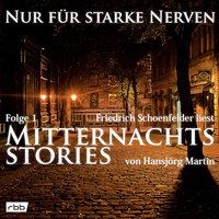Nur für starke Nerven - Folge 1: Mitternachtsstories - Hansjörg Martin