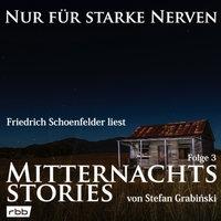Nur für starke Nerven - Folge 3: Mitternachtsstories - Stefan Grabiński