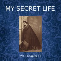 My Secret Life, Vol. 3 Chapter 13 - Dominic Crawford Collins