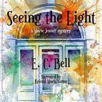 Seeing the Light - E.C. Bell
