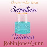 Seventeen Wishes - Robin Jones Gunn