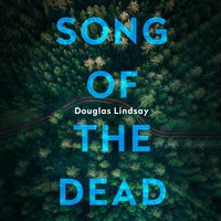 Song of the Dead - Douglas Lindsay