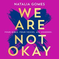 We Are Not Okay - Natalia Gomes