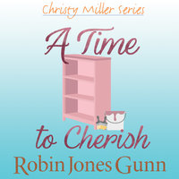 A Time to Cherish - Robin Jones Gunn