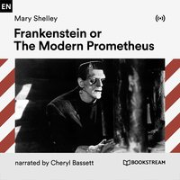 Frankenstein or The Modern Prometheus - Mary Shelley