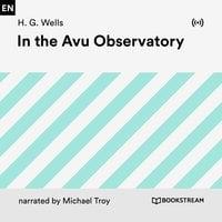 In the Avu Observatory - H.G. Wells