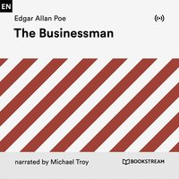 The Businessman - Edgar Allan Poe