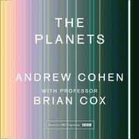 The Planets - Professor Brian Cox,Andrew Cohen
