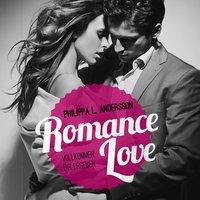 Romance Love: Vollkommen dir ergeben - Philippa L. Andersson
