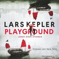 Playground: Leben oder Sterben - Lars Kepler