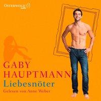 Liebesnöter - Gaby Hauptmann