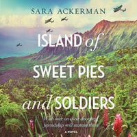 Island of Sweet Pies and Soldiers - Sara Ackerman