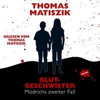 Modrichs zweiter Fall: Blutgeschwister - Thomas Matiszik