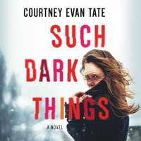 Such Dark Things - Courtney Evan Tate