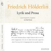 Lyrik und Prosa - Friedrich Hölderlin