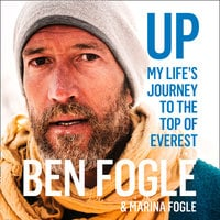 Up: My Life's Journey to the Top of Everest - Ben Fogle,Marina Fogle