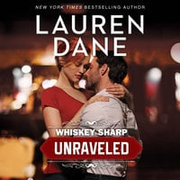 Whiskey Sharp: Unraveled - Lauren Dane