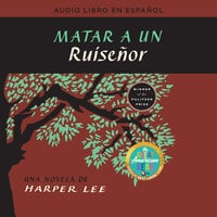 Matar a un ruiseñor (To Kill a Mockingbird - Spanish Edition) - Harper Lee