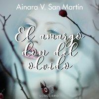 El amargo don del olvido - Dramatizado - A.V. San Martin