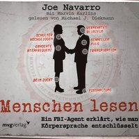 Menschen lesen: Ein FBI-Agent erklärt, wie man Körpersprache entschlüsselt - Joe Navarro