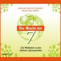 Die Macht der Sieben: Eine Meditation zu den Siebener Lebensschritten - Joachim Schaffer-Suchomel