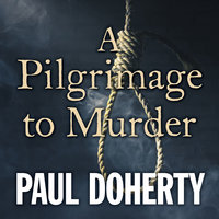 A Pilgrimage to Murder - Paul Doherty