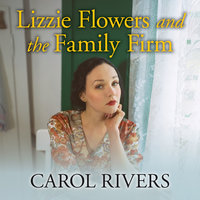 Lizzie Flowers and the Family Firm - Carol Rivers