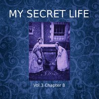 My Secret Life, Vol. 3 Chapter 8 - Dominic Crawford Collins