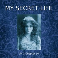 My Secret Life, Vol. 3 Chapter 10 - Dominic Crawford Collins