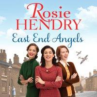 East End Angels - Rosie Hendry