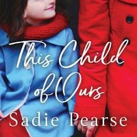 This Child of Ours - Sadie Pearse