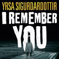 I Remember You - Yrsa Sigurðardóttir