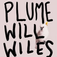 Plume - Will Wiles