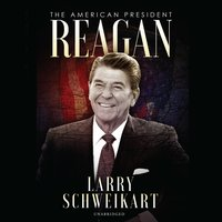 Reagan: The American President - Larry Schweikart