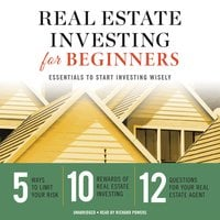 Real Estate Investing for Beginners: Essentials to Start Investing Wisely - Tycho Press